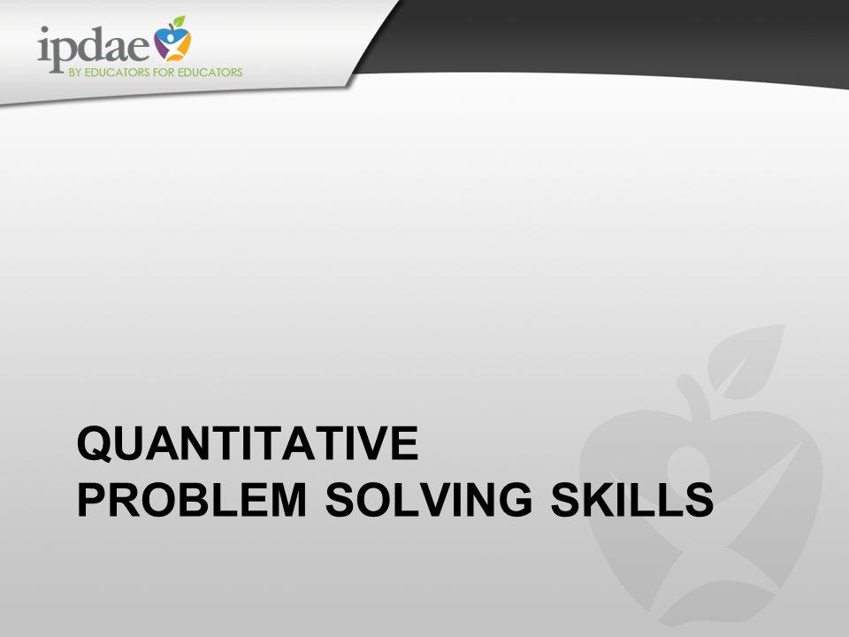QUANTITATIVE PROBLEM SOLVING SKILLS