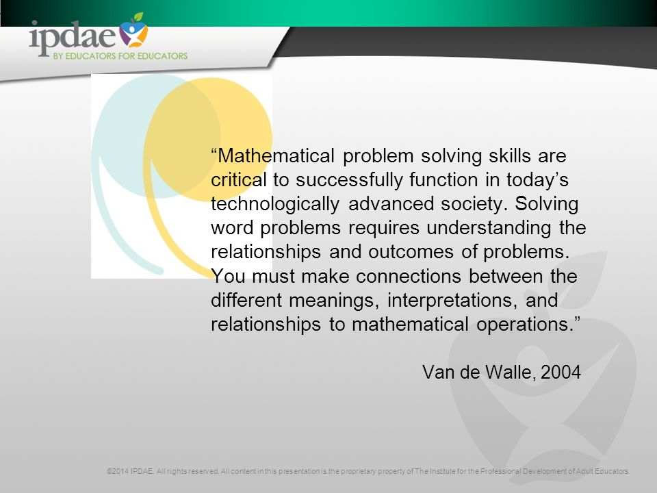 Mathematical problem solving skills are critical to successfully function in today's technologically advanced society.