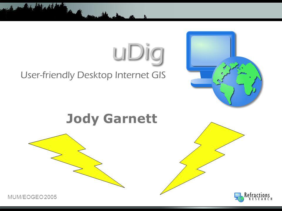 MUM/EOGEO 2005 Jody Garnett