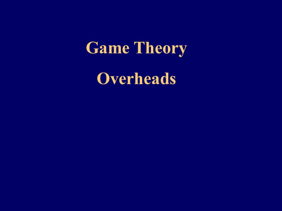 Game Theory Overheads