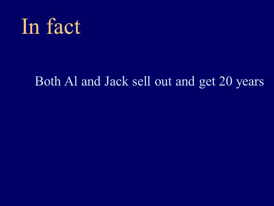 In fact Both Al and Jack sell out and get 20 years