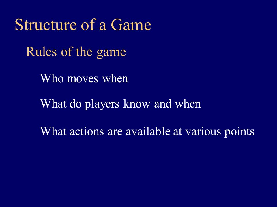 For each possible set of actions by the players, what is the outcome of the game.