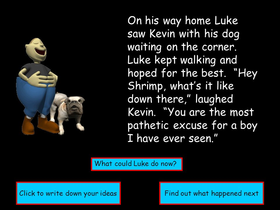 On his way home Luke saw Kevin with his dog waiting on the corner.