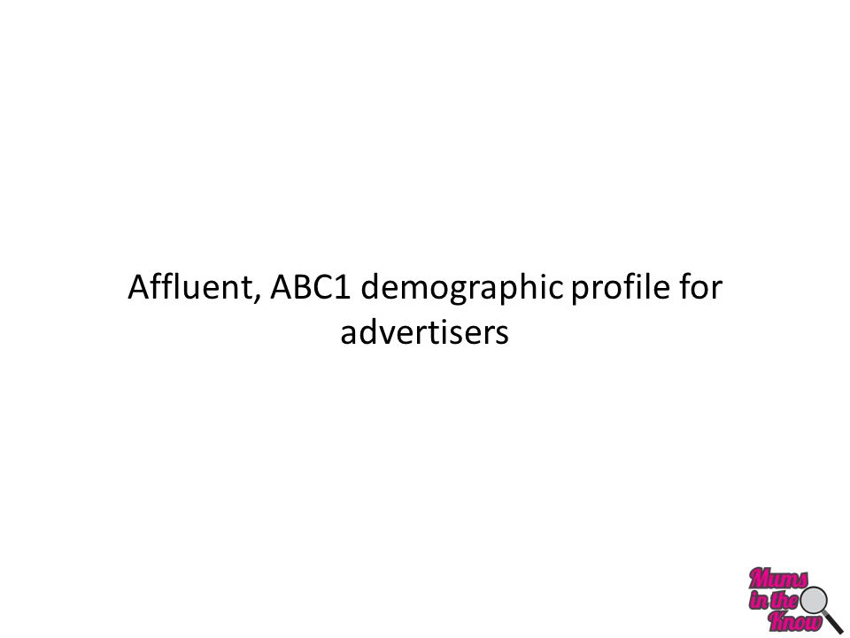 Affluent, ABC1 demographic profile for advertisers