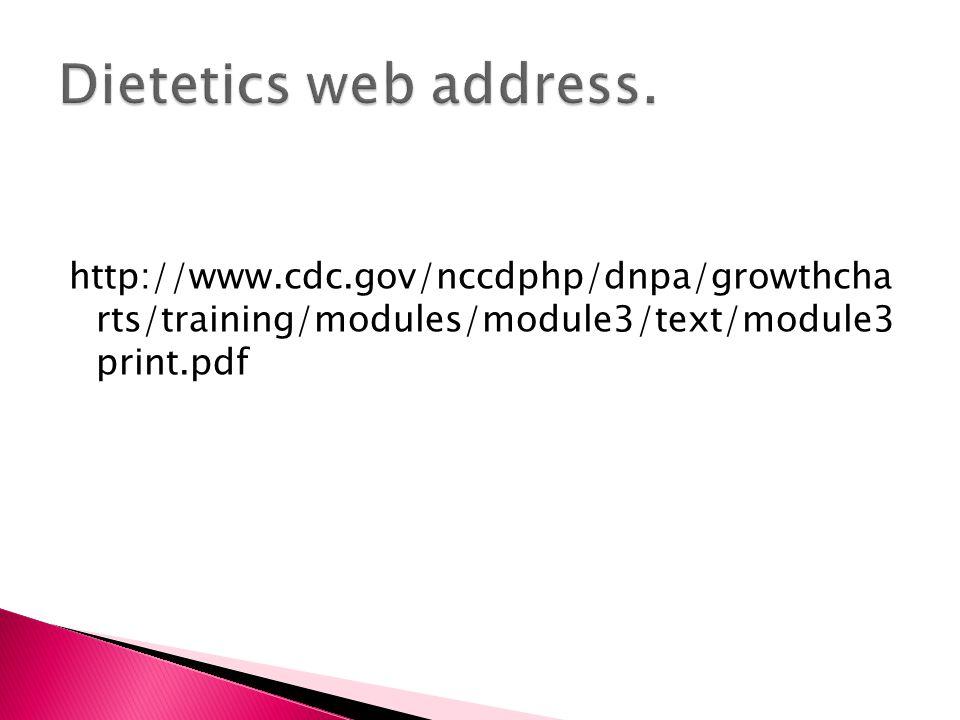 http://www.cdc.gov/nccdphp/dnpa/growthcha rts/training/modules/module3/text/module3 print.pdf