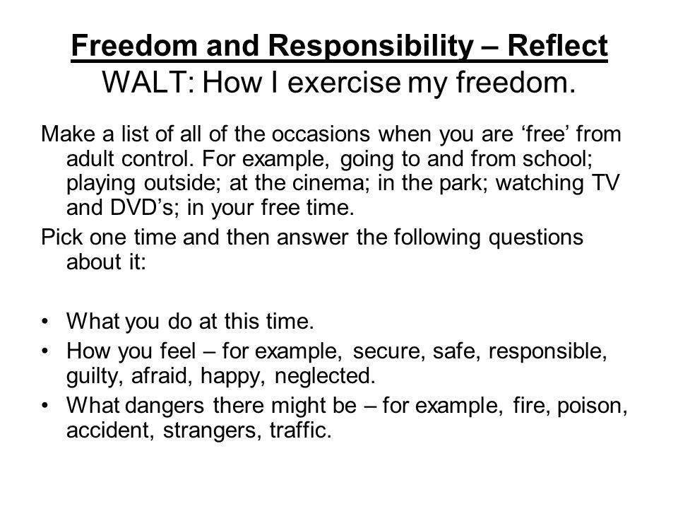 Freedom and Responsibility – Reflect WALT: How I exercise my freedom.