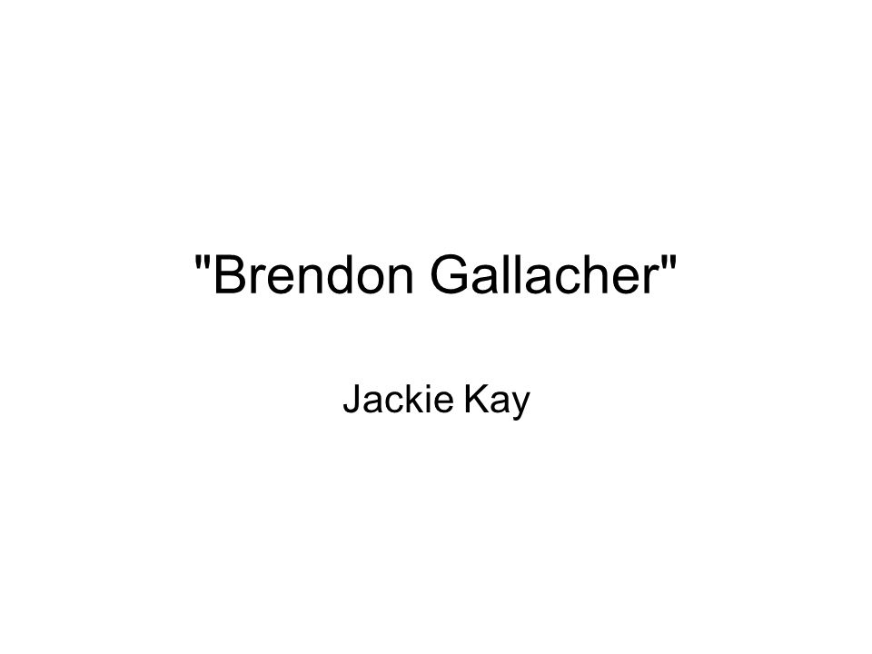 Brendon Gallacher Jackie Kay