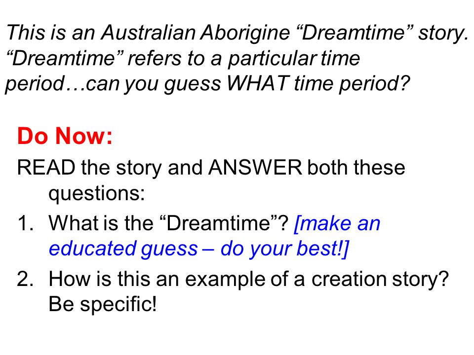 This is an Australian Aborigine Dreamtime story.