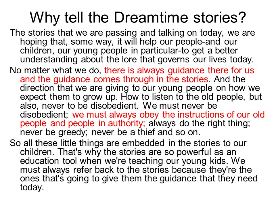 Why tell the Dreamtime stories.