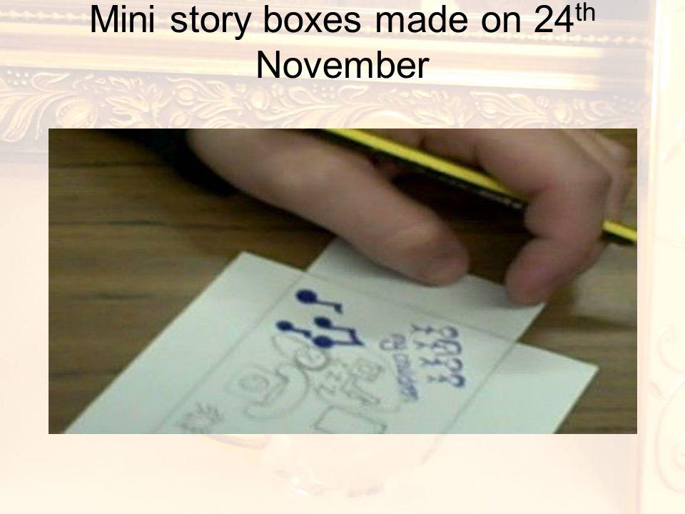 Mini story boxes made on 24 th November