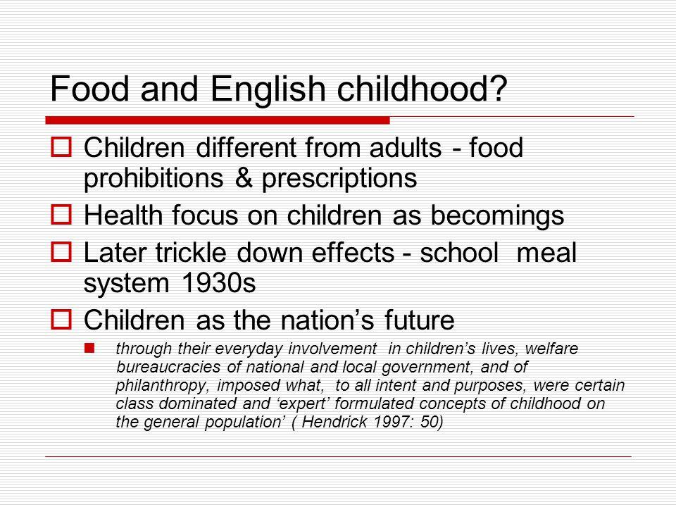 Food and English childhood.