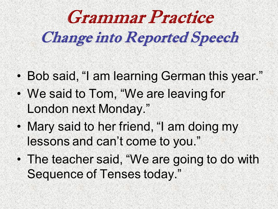 Necessary Changes – Sequence of Tenses: 3.