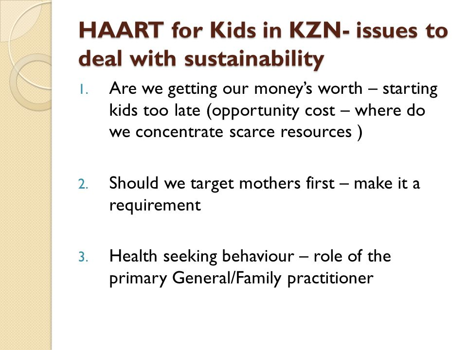 HAART for Kids in KZN- issues to deal with sustainability 1.