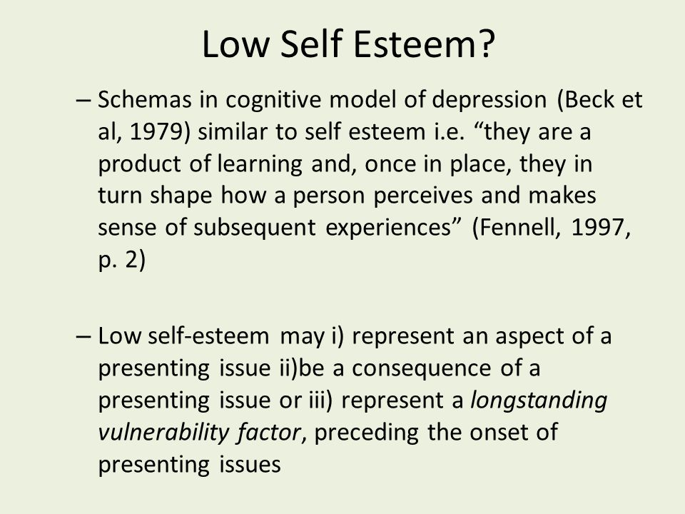 Low Self Esteem.