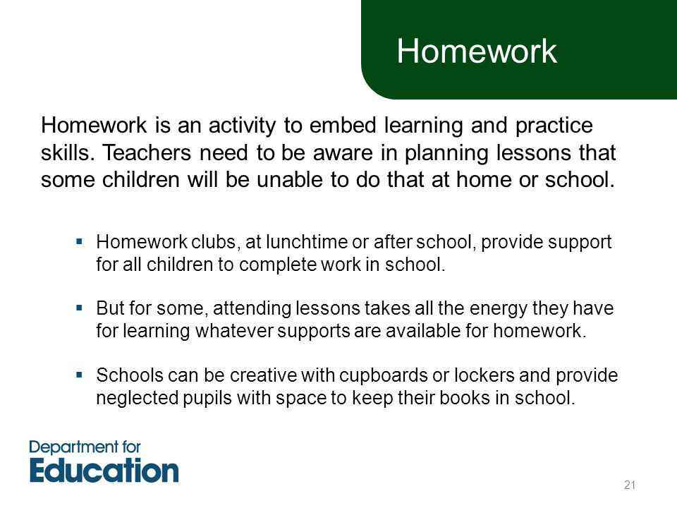 Homework Homework is an activity to embed learning and practice skills.