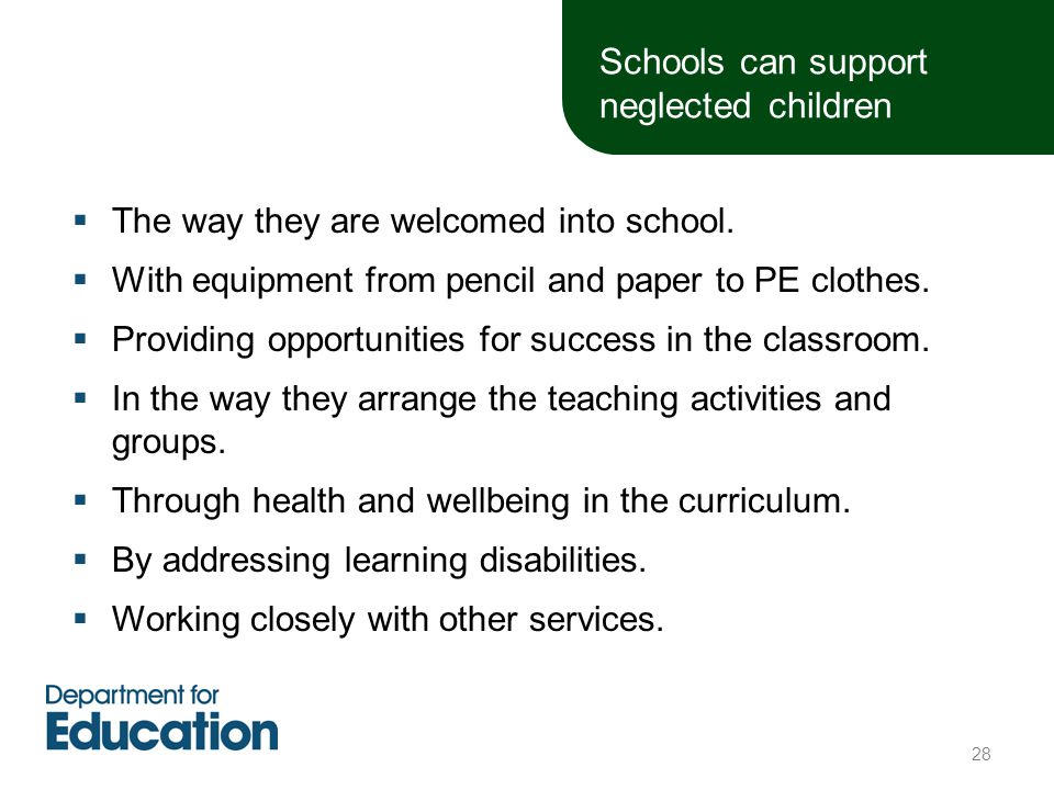 Schools can support neglected children  The way they are welcomed into school.  With equipment from pencil and paper to PE clothes.  Providing oppo