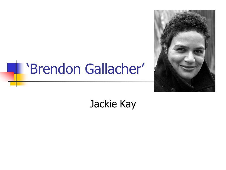 'Brendon Gallacher' Jackie Kay