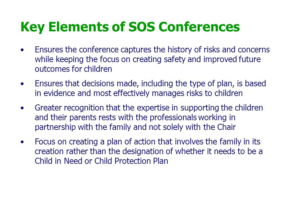 Key Elements of SOS Conferences Ensures the conference captures the history of risks and concerns while keeping the focus on creating safety and impro