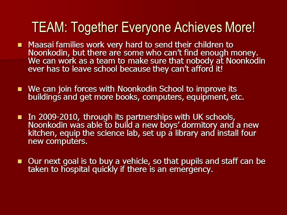 TEAM: Together Everyone Achieves More.