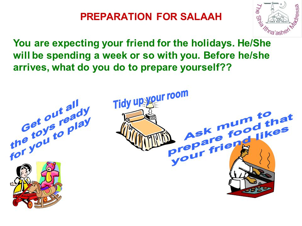 PREPARATION FOR SALAAH In the same way, before starting to pray, we must prepare ourselves as we are about to stand in front of Allah [s.w.t].