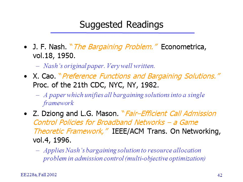 EE228a, Fall 2002 42 Suggested Readings J. F. Nash.