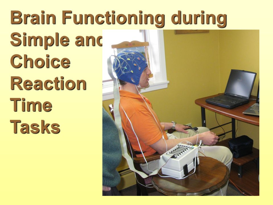 Brain Functioning during Simple and ChoiceReactionTimeTasks