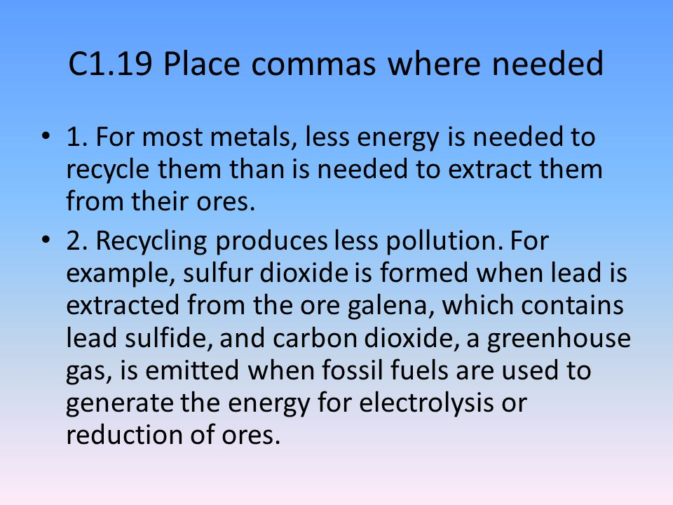 C1.19 Place commas where needed 1.