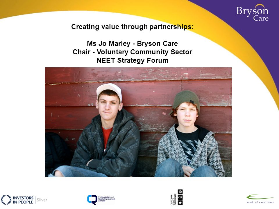 Creating value through partnerships: Ms Jo Marley - Bryson Care Chair - Voluntary Community Sector NEET Strategy Forum
