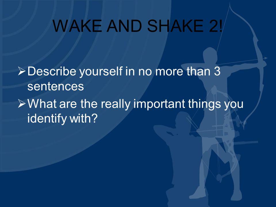 WAKE AND SHAKE 2.