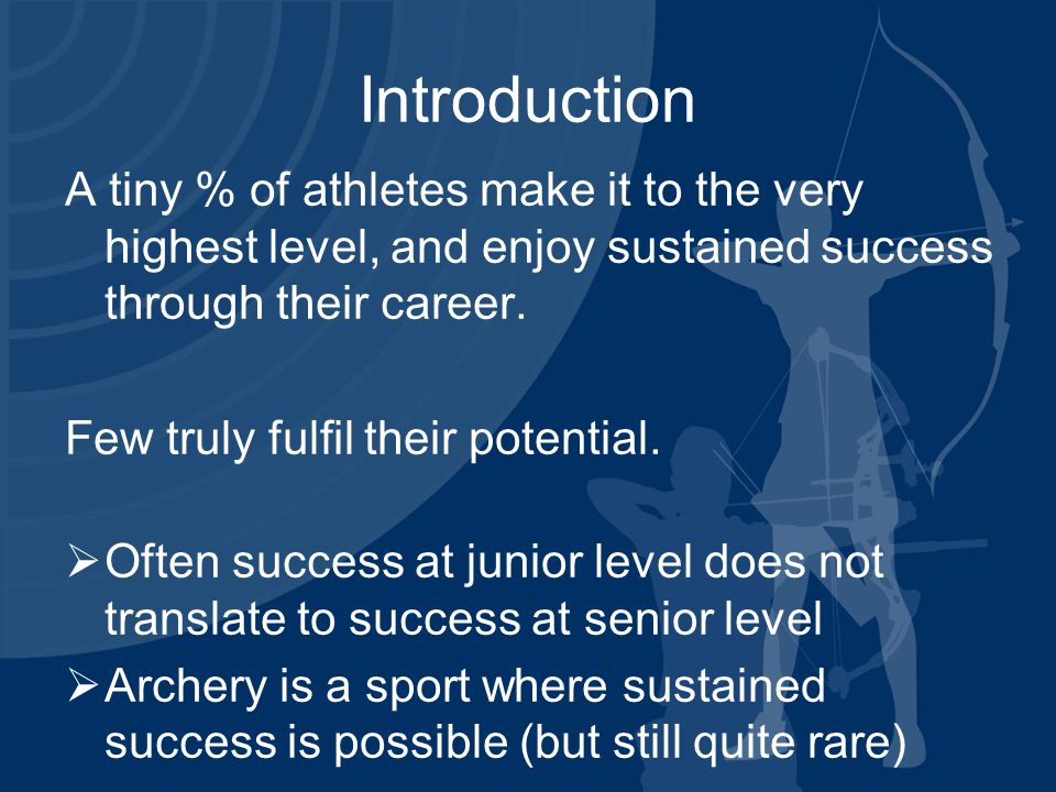 Introduction A tiny % of athletes make it to the very highest level, and enjoy sustained success through their career.
