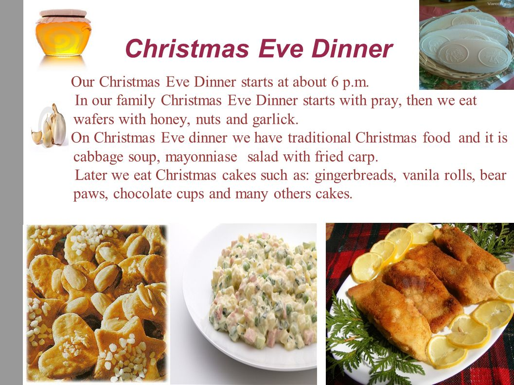 Christmas in our family from 24 to 26 December On 24 December we prepare Christmas dinner the whole day.Our mum prepares mayonnaise salad and other specialities.