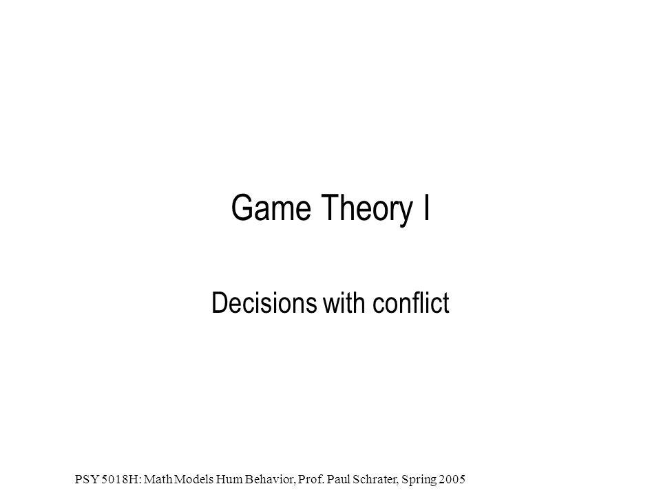 PSY 5018H: Math Models Hum Behavior, Prof. Paul Schrater, Spring 2005 More Games