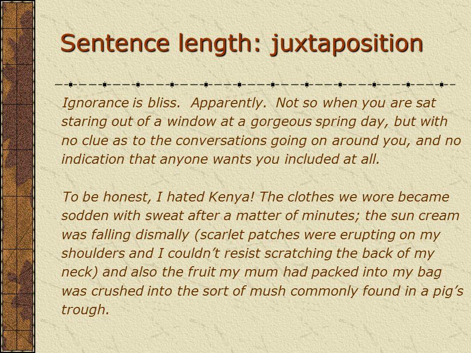 Sentence length: juxtaposition Ignorance is bliss.