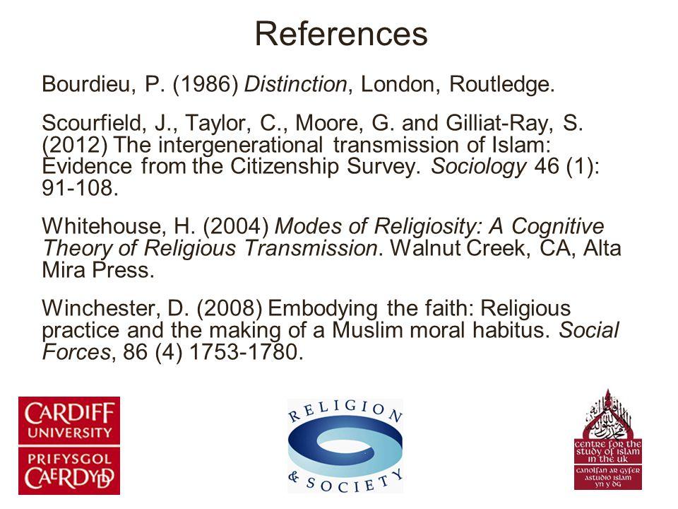 References Bourdieu, P.(1986) Distinction, London, Routledge.