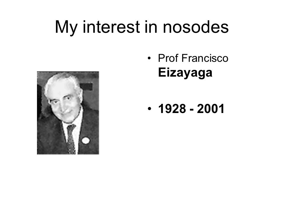 My interest in nosodes Prof Francisco Eizayaga 1928 - 2001