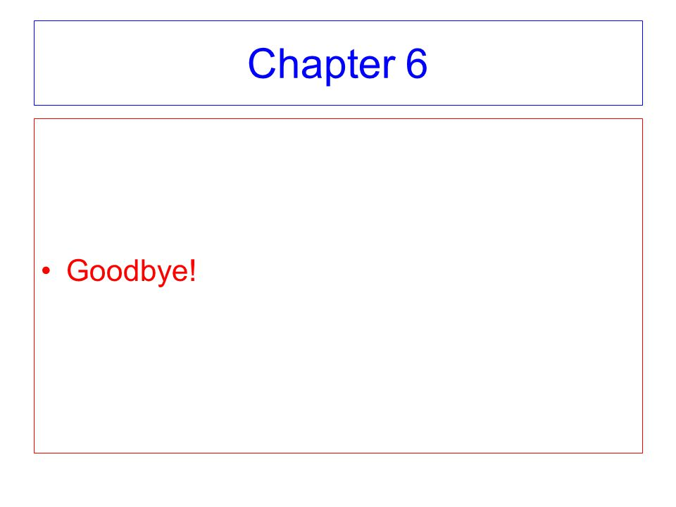 Chapter 6 Goodbye!