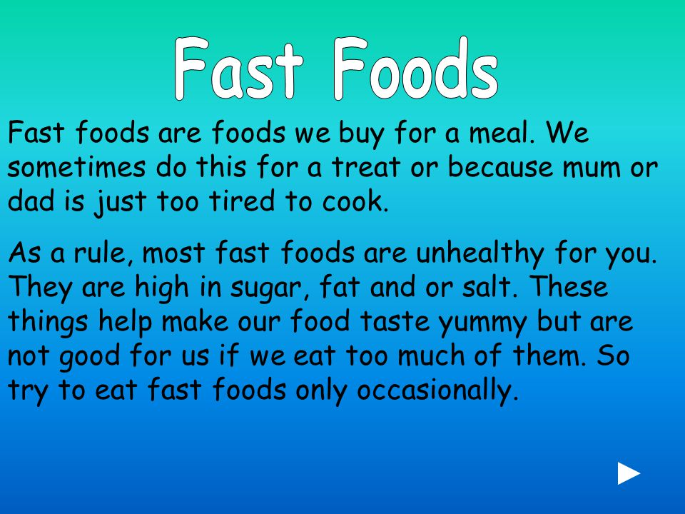 Fast foods are foods we buy for a meal.