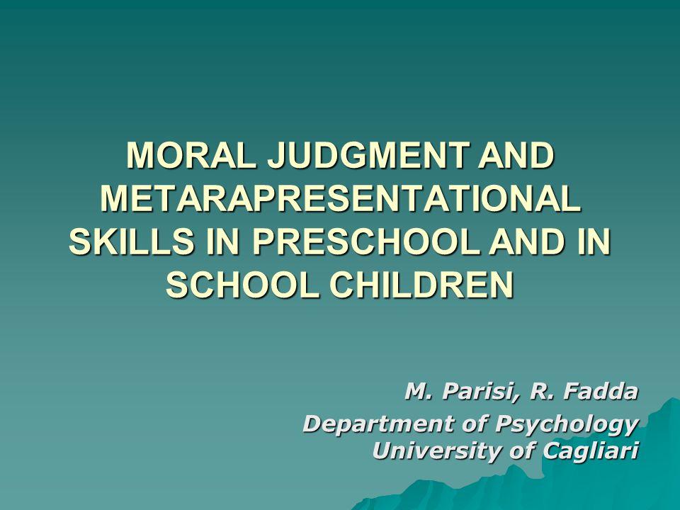 MORAL JUDGMENT AND METARAPRESENTATIONAL SKILLS IN PRESCHOOL AND IN SCHOOL CHILDREN M.