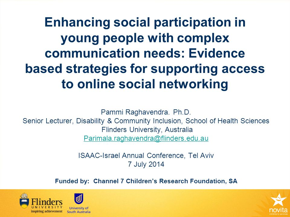 Outline Importance of social networks for adolescents with and without disabilities; Internet and young people Research study: –Aim –Method –Tools used –Intervention strategies –Outcomes –Barriers & Facilitators