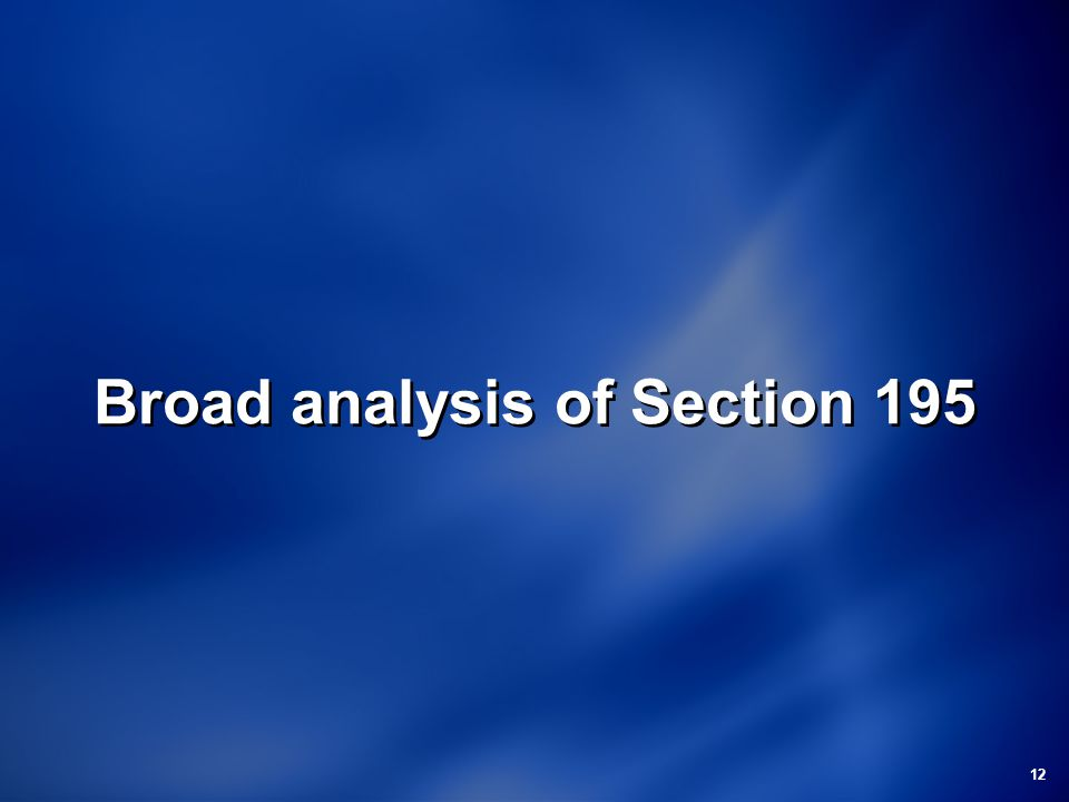 12 Broad analysis of Section 195
