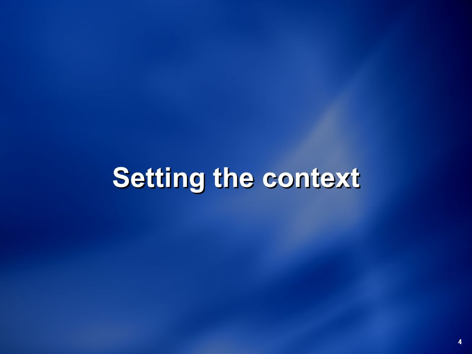 4 Setting the context