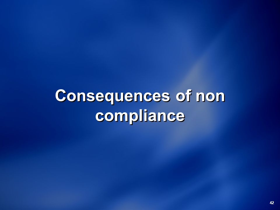 42 Consequences of non compliance