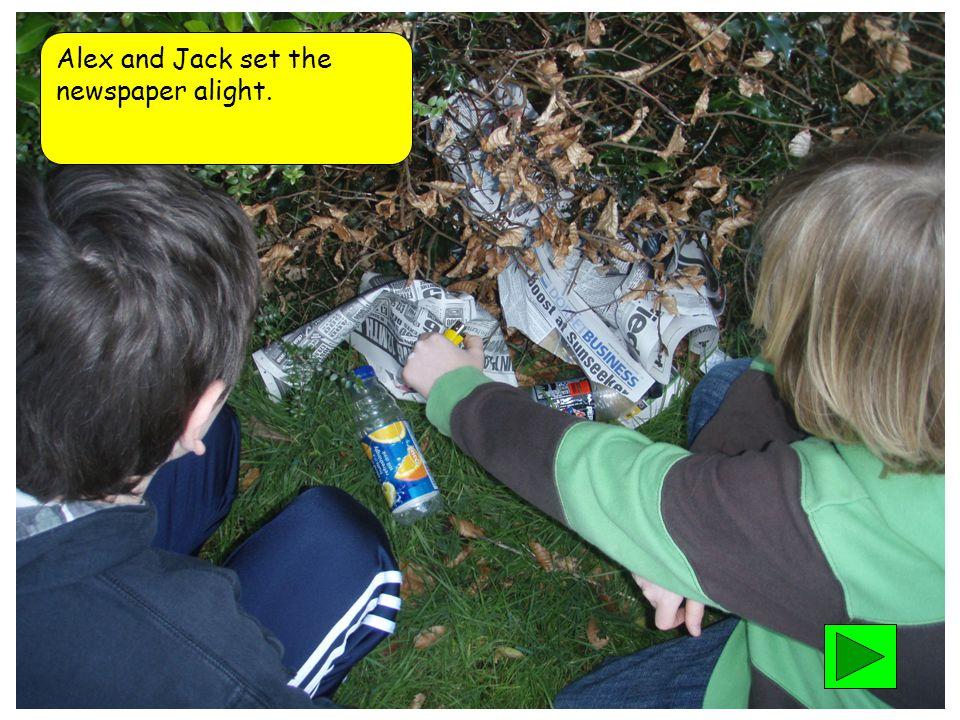 Alex and Jack set the newspaper alight.