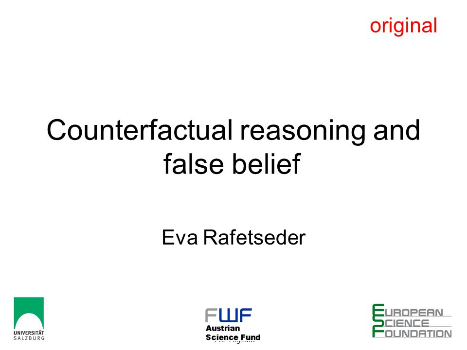 28-11-2010 Dipleap Vienna ESF-LogiCCC 1 Counterfactual reasoning and false belief Eva Rafetseder original
