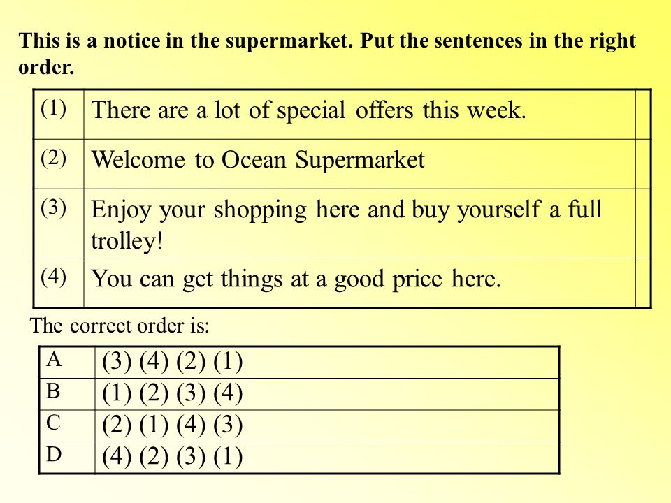 Jumbled sentences.This is a notice in the supermarket.