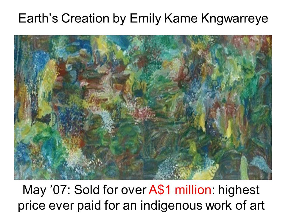 Earth's Creation by Emily Kame Kngwarreye May '07: Sold for over A$1 million: highest price ever paid for an indigenous work of art