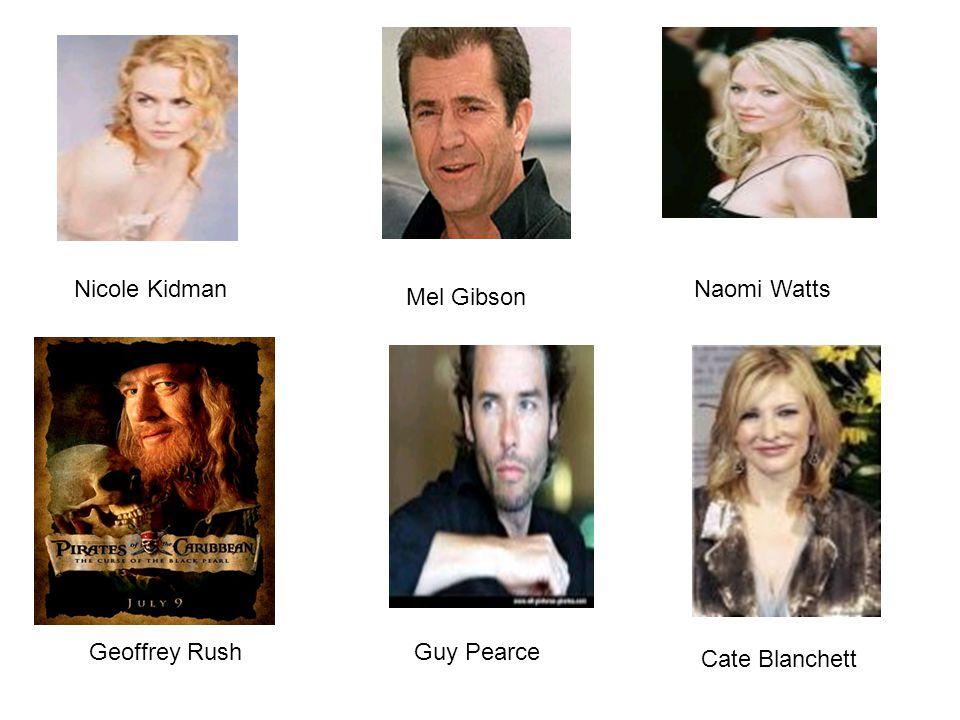 Nicole Kidman Mel Gibson Naomi Watts Geoffrey RushGuy Pearce Cate Blanchett