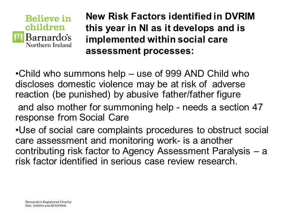 New Risk Factors identified in DVRIM this year in NI as it develops and is implemented within social care assessment processes: Child who summons help