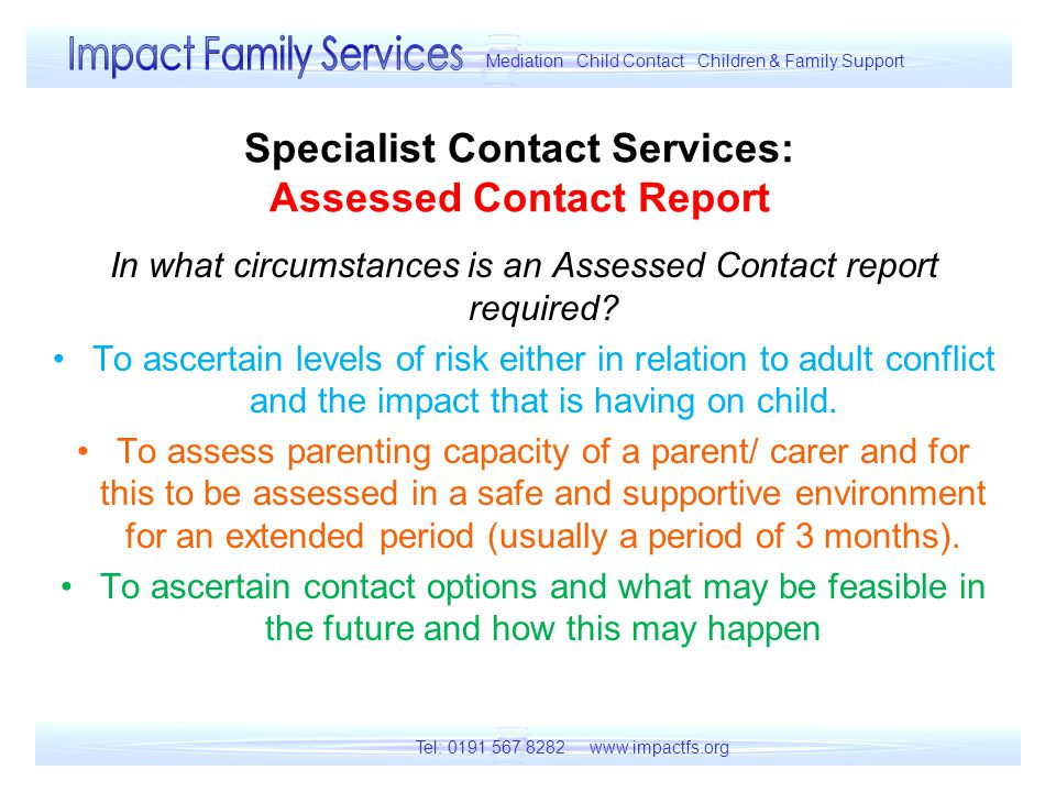 Specialist Contact Services: Assessed Contact Report In what circumstances is an Assessed Contact report required.