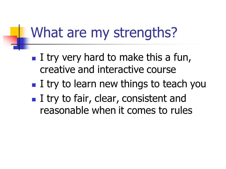 What are my strengths.